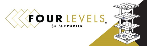 Four Levels Kickstarter Level $5